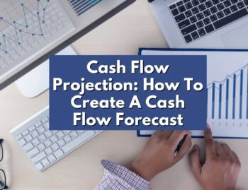 Cash Flow Projection_ How To Create A Cash Flow Forecast