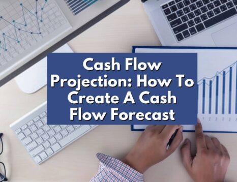 Cash Flow Projection_ How To Create A Cash Flow Forecast