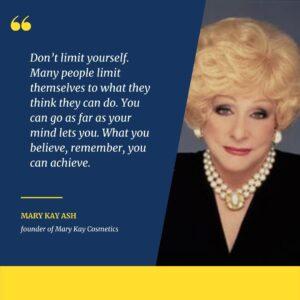 Mary Kay Ash, founder of Mary Kay Cosmetics