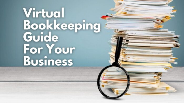 Virtual Bookkeeping Guide For Your Business